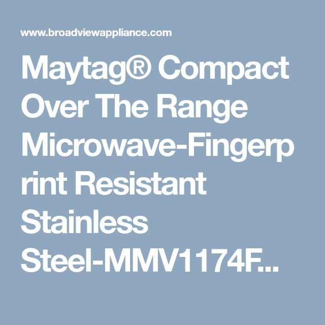 Maytag® Compact Over The Range Microwave-Fingerprint Resistant Stainless Steel-MMV1174FZ | Home Appliances, Kitchen Appliances in Oak Harbor, WA 98277