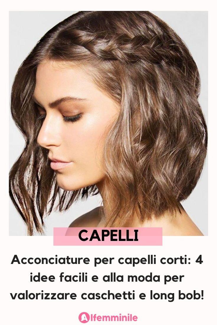 Acconciature Per Capelli Corti 4 Idee Facili E Alla Moda