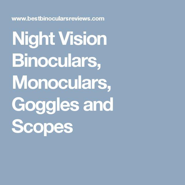 Night Vision Binoculars, Monoculars, Goggles and Scopes