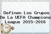 http://tecnoautos.com/wp-content/uploads/imagenes/tendencias/thumbs/definen-los-grupos-de-la-uefa-champions-league-20152016.jpg Champions League. Definen los grupos de la UEFA Champions League 2015-2016, Enlaces, Imágenes, Videos y Tweets - http://tecnoautos.com/actualidad/champions-league-definen-los-grupos-de-la-uefa-champions-league-20152016/