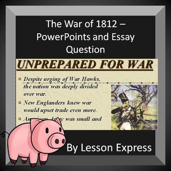 best war of lesson plans images lesson  the war of 1812 2 powerpoints and essay prompt