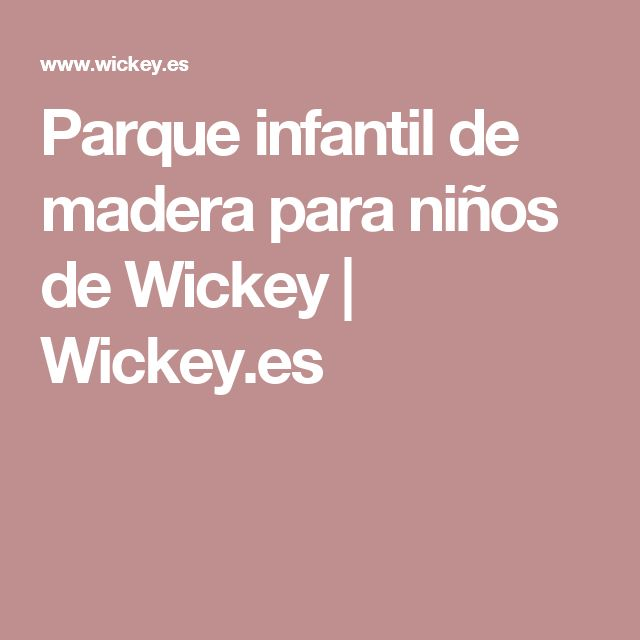 Parque infantil de madera para niños de Wickey | Wickey.es