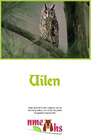 Lesbrief over uilen. Deze lesbrief is een uitgave van de Stichting Natuur en Milieu Educatie Hoogezand-Sappemeer.