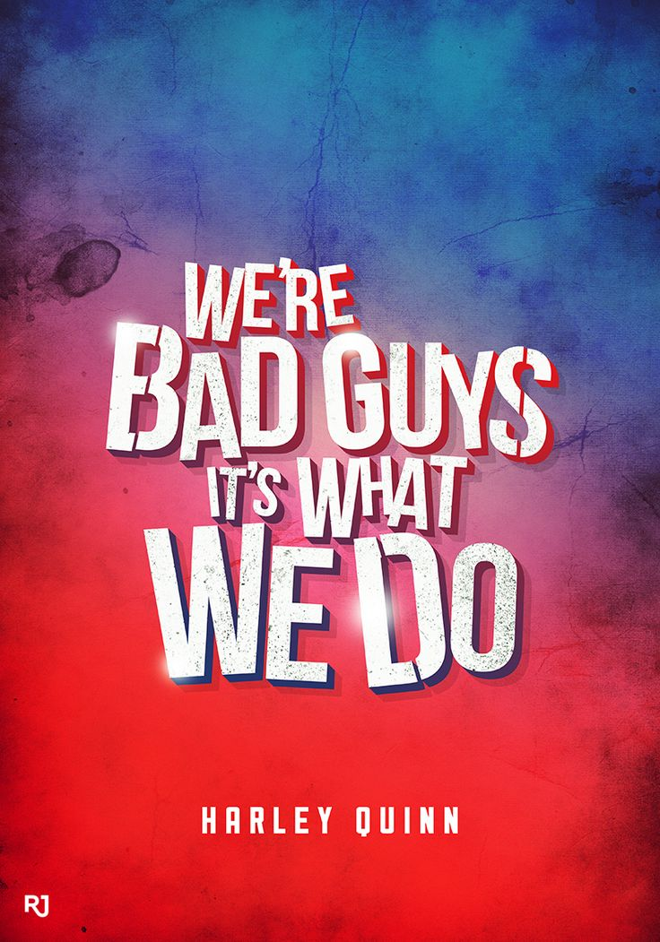 """We're bad guys, it's what we do."" - Harley Quinn in 'Suicide Squad'..!!"