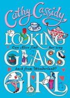 Looking Glass Girl by Cathy Cassidy