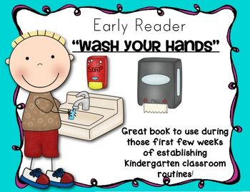 """Early Reader Book {Wash Your Hands} Kindergarten Routines/Back to School. Sight word """"the"""" repeats ..and text is heavily supported by pictures. Perfect to go with conversations about classroom routines and expectations in K. $"""