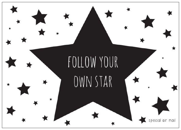Ansichtkaart met quote follow your own star. Stoere zwart-wit kaart met inspirerende tekst, leuk als decoratie of om te versturen. ster sterren kinderkamer babykamer tekst
