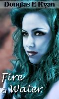 "My new book ""Fire and Water.""  ire Elemental Keagan and Water Elemental Aedre are involved in a forbidden taboo affair between opposite elementals. More than mere taboo, physical love is fatal and the slightest caress is a heady combination of pleasure and pain. Imprisoned and sentenced to death on false charges by the Water Queen, Keagan must prevent the mutual destruction of his and Aedre's worlds as war looms."