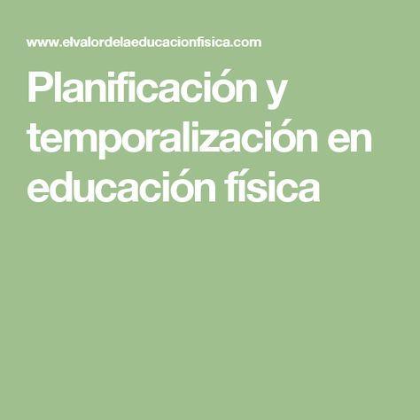 Planificación y temporalización en educación física