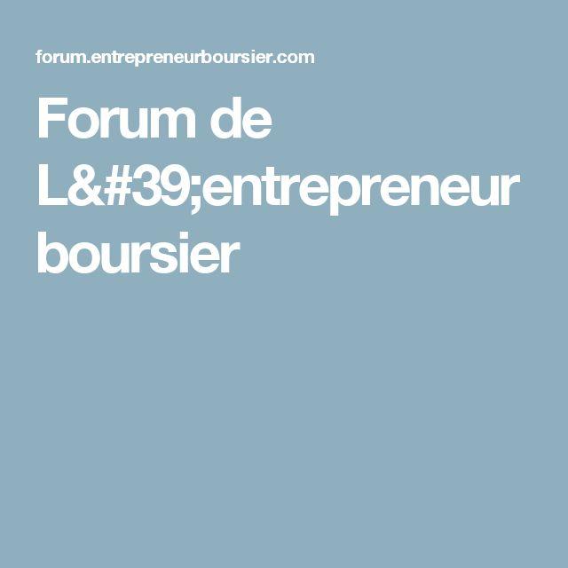 Forum de L'entrepreneur boursier