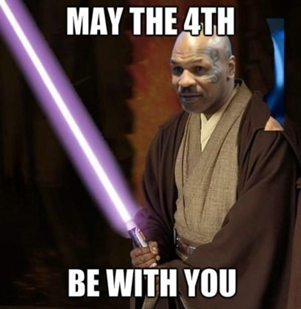 Mike Tyson May The Force Be With You Funny Meme Pictures Happy Star Wars Day Funny Memes