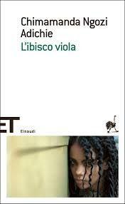 Leggere Libri Fuori Dal Coro : L'IBISCO VIOLA Chimamanda Ngozi Adichie