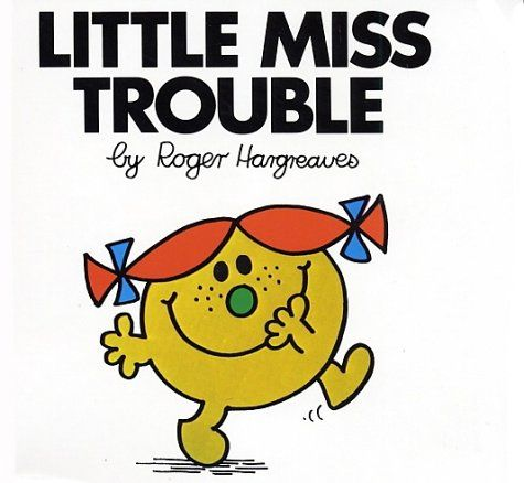 Little Miss Books- I had all of these and I feel this one (& Little Miss Naughty) was my mom's favorite to read to me. I think she was trying to tell me something.