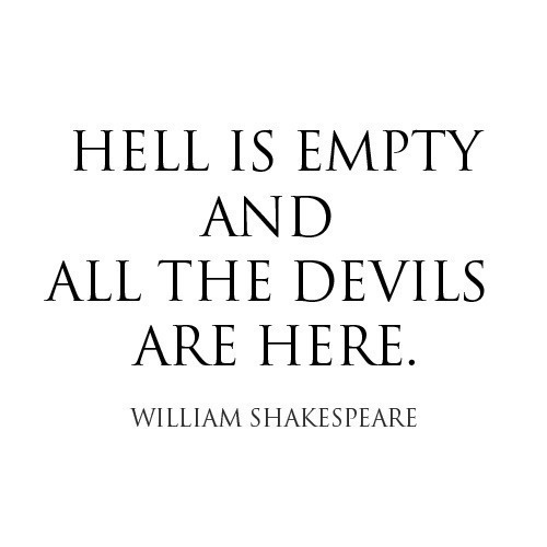 Brilliant, wise Shakespeare.