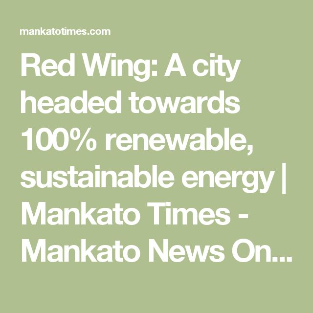 Red Wing: A city headed towards 100% renewable, sustainable energy | Mankato Times - Mankato News Online