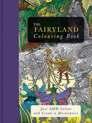 Buy The Fairyland Colouring Book By Beverley Lawson From Waterstones Today Click And Collect Your Local Or Get FREE UK Delivery On Orders