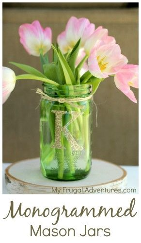 Quick & Easy Monogrammed Mason Jars- fill with cookies, jams or sauces or flowers for a simple, lovely gift.