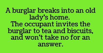 Tea and biscuits.                                                                                                                                                     More