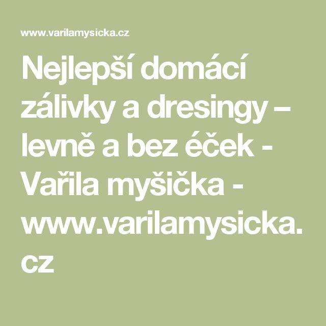 Nejlepší domácí zálivky a dresingy – levně a bez éček - Vařila myšička - www.varilamysicka.cz