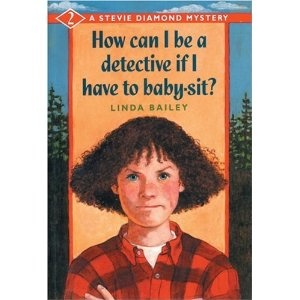 How Can I Be a Detective If I Have to Baby-Sit?, written by Linda Bailey