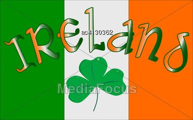 Republic Of Ireland Flag With The Text IRELAND And A Lucky Shamrock, A Symbol Of The Irish People. #StockPhoto #Illustration #stpatricksday