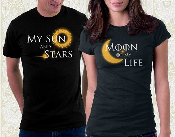 Couples Game of Thrones My Sun and Stars Tshirt by FishbiscuitDesigns. jahskdljfhs I want these!