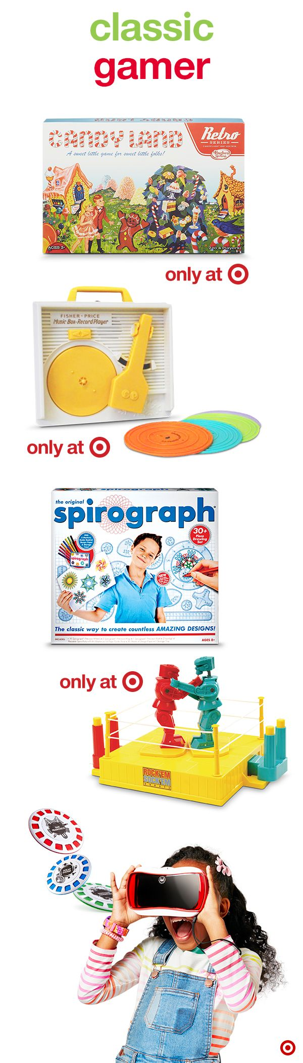 Remember those awesome toys from your past? Share that same joy and sense of wonder with cool-again retro toys. Check out The Original Spirograph, ViewMaster and Fisher-Price Music Box Record Player. And, who can forget the fun games that don't need batteries or an outlet! Let the fun begin!