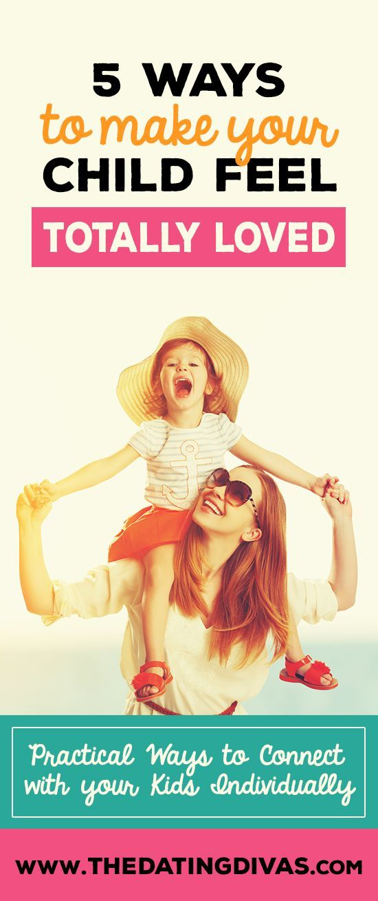 Great ideas to make sure your child feels totally loved. A.K.A. - How to parent like a BOSS! I love every single one of these!!! http://www.TheDatingDivas.com