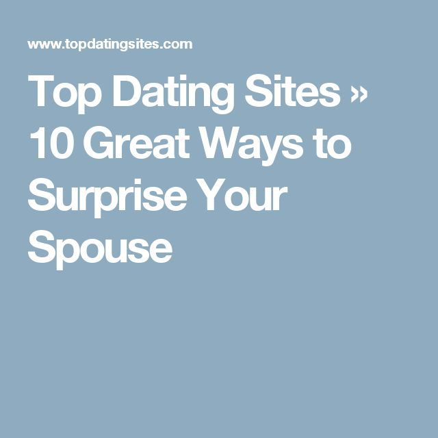 Top Dating Sites » 10 Great Ways to Surprise Your Spouse