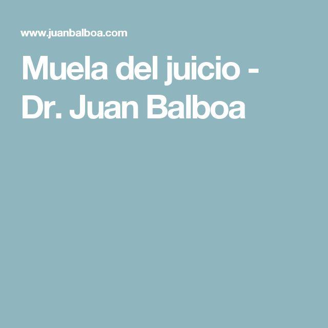 Muela del juicio - Dr. Juan Balboa