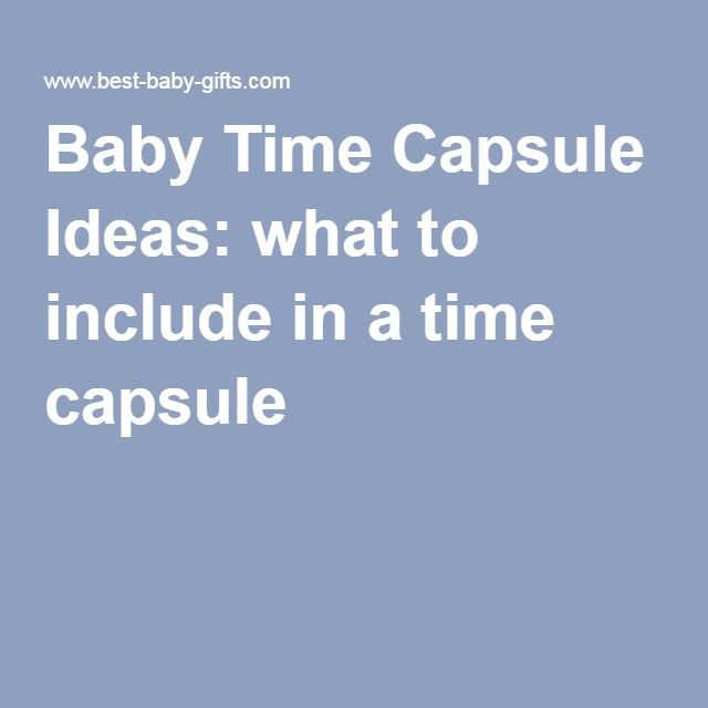 Baby Time Capsule Ideas: what to include in a time capsule …
