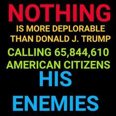 This is the rant of a paranoid, vengeful Trump who already has an enemies list before election night. Now he has the voting rosters showing party affiliation. He also has the FBI, CIA, and NSA at his disposal. Hello Big Brother Trump! I guess we had better reread Orwell's 1984.