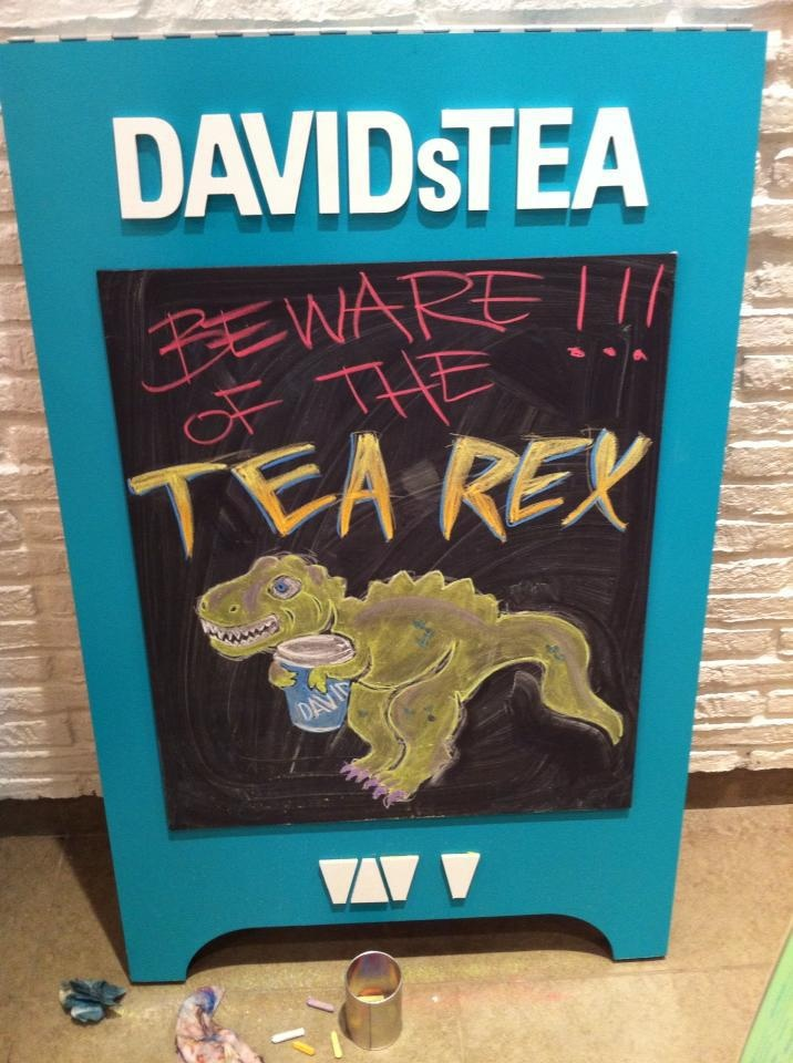 @DAVIDsTEA Sandwich Board Art - Beware of the Tea Rex!