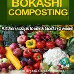 Organic Gardening's Bokashi Composting