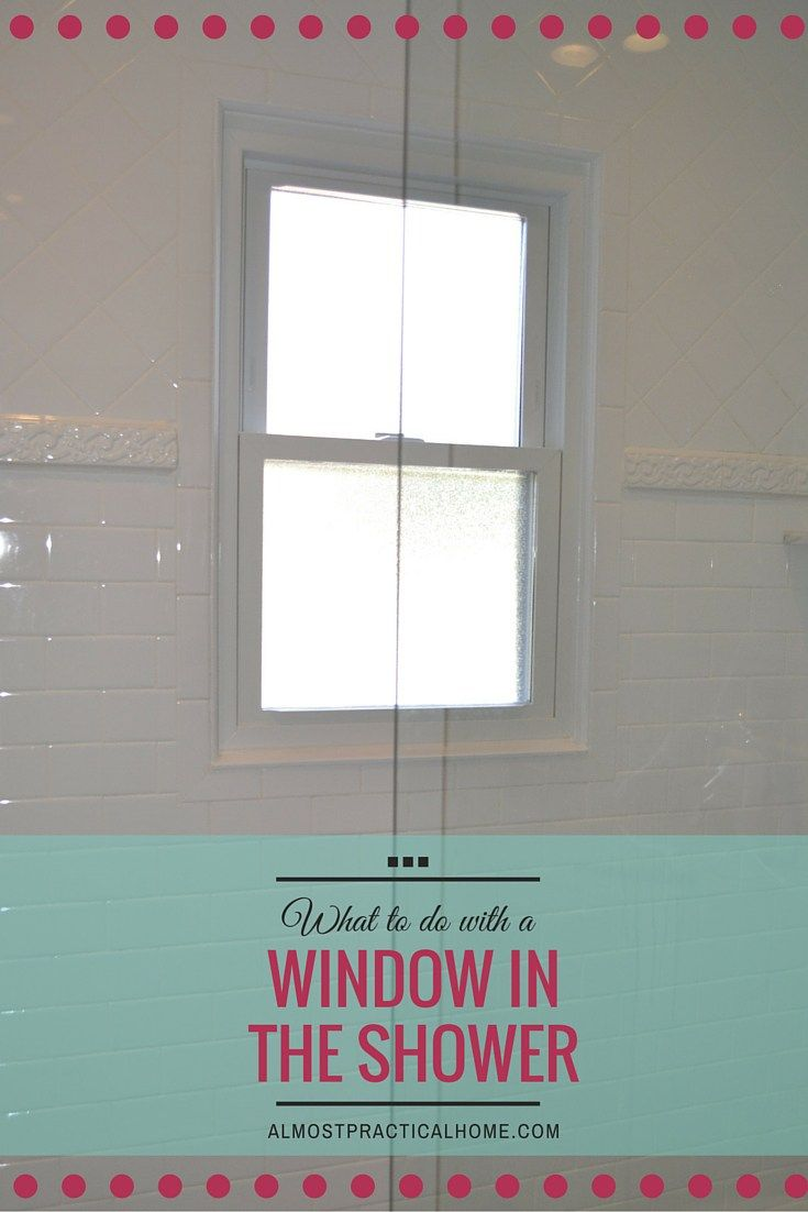 Do you have a window in the shower? I know it is not ideal but here are some suggestions on making it work.