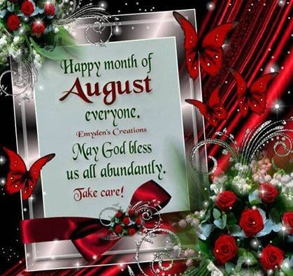 HAPPY MONTH OF AUGUST