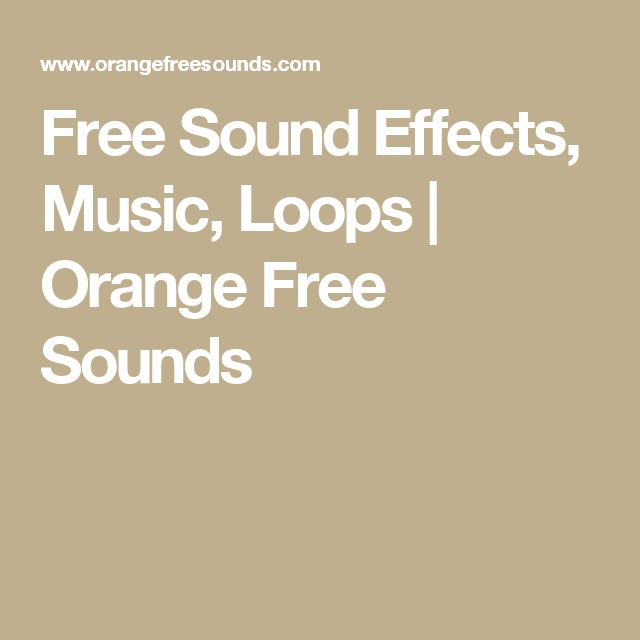 Free Sound Effects, Music, Loops | Orange Free Sounds