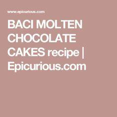 BACI MOLTEN CHOCOLATE CAKES recipe | Epicurious.com