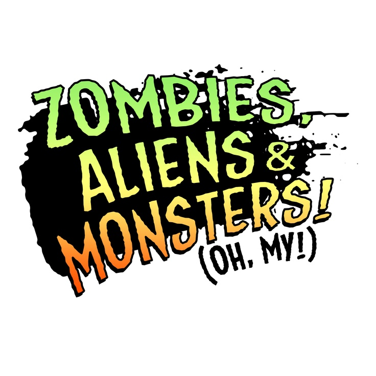 Zombies, Aliens & Monsters (oh my!) logo.  www.facebook.com/ambivalentoverlord