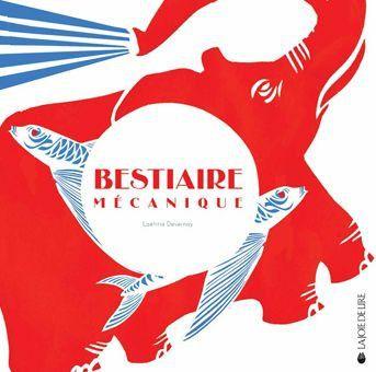"""Französisches Kinderbuch: """"Bestiaire mécanique"""" Laëtitia Devernay – mundo azul"""