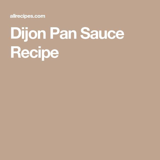 Dijon Pan Sauce Recipe