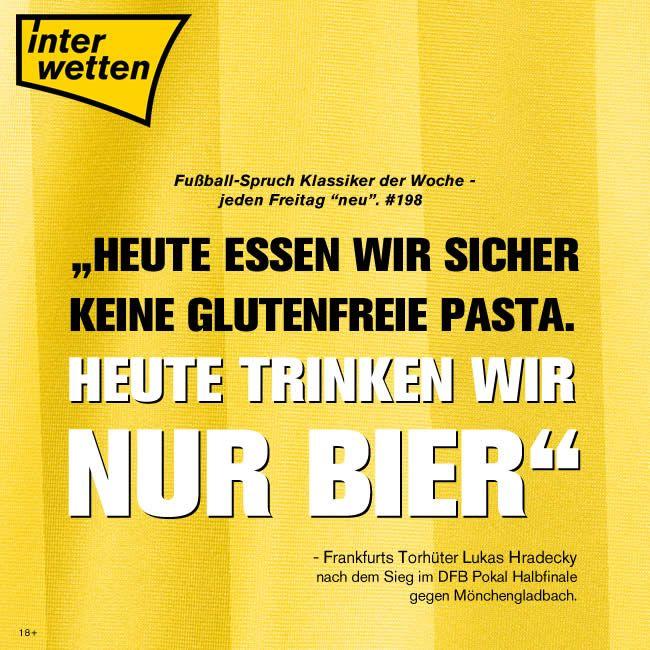 """#FSKdW #198: """"Heute essen wir sicher keine glutenfreie Pasta. Heute trinken wir nur Bier"""" Frankfurts Torhüter Lukas Hradecky nach dem Sieg im DFB Pokal Halbfinale gegen Mönchengladbach."""
