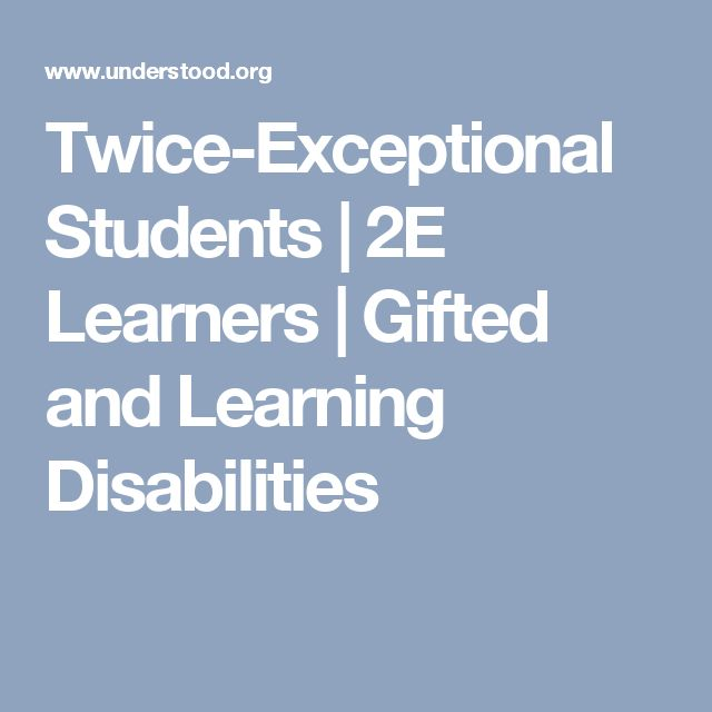 Twice-Exceptional Students | 2E Learners | Gifted and Learning Disabilities