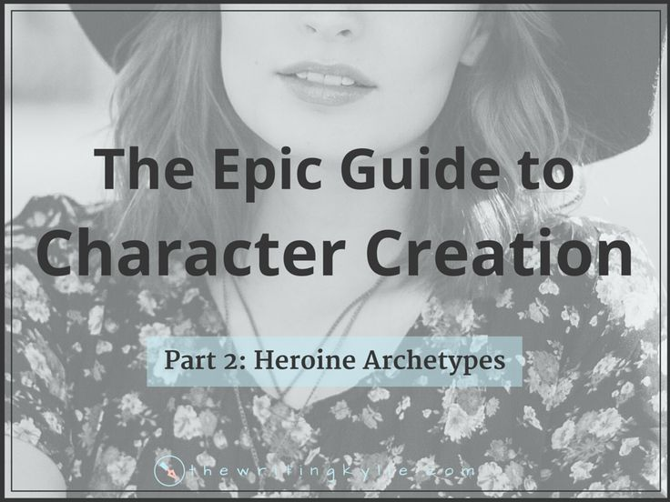 This is part 2 in a series called The Epic Guide to Character Creation. In this part I will show you different heroine archetypes.