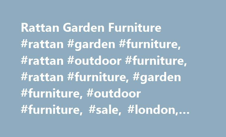 Rattan Garden Furniture #rattan #garden #furniture, #rattan #outdoor #furniture, #rattan #furniture, #garden #furniture, #outdoor #furniture, #sale, #london, #manchester http://furniture.remmont.com/rattan-garden-furniture-rattan-garden-furniture-rattan-outdoor-furniture-rattan-furniture-garden-furniture-outdoor-furniture-sale-london-manchester-5/  Rattan Garden Furniture Welcome to Moda Furnishings. We are a Manchester-based furniture retailer specialising stylish and affordable rattan…