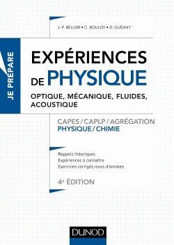 Expériences de physique : optique, mécanique, fluides,      acoustique : CAPES, CAPLP, Agrégation, physique, chimie / J.-P.      Bellier, C. Bouloy, D. Guéant. http://scd.summon.serialssolutions.com/search?s.q=isbn:(9782100753963)