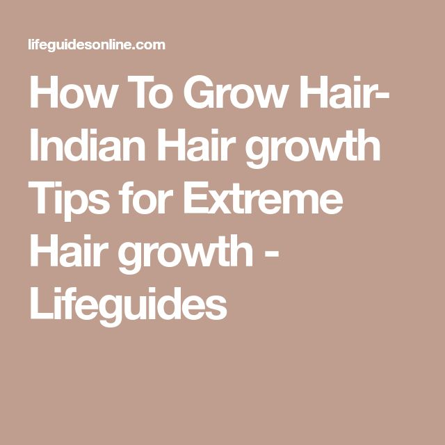 How To Grow Hair- Indian Hair growth Tips for Extreme Hair growth - Lifeguides