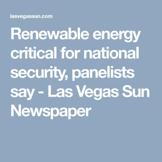 Renewable energy critical for national security, panelists say - Las Vegas Sun Newspaper
