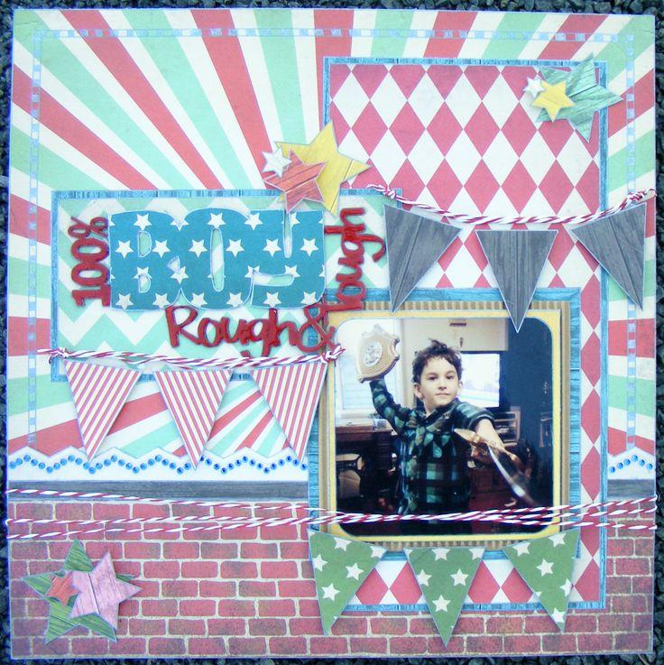 100% Boy - Scrapbook layout - Fancy Pants Everyday Circus collection A2Z Scraplets chipboard ~Karyn Watton