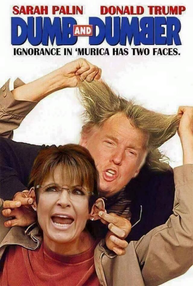 The GOP's biggest embarrassment endorses its second biggest embarrassment. Their slogan: 'Trump-Palin 2016: You're Fired! I Quit': Palin and Trump: Dumb and Dumber